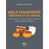 Bols chantants tibétains et de cristal