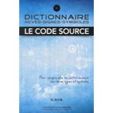 Dictionnaire : Rêves, Signes, Symboles - Le Code Source