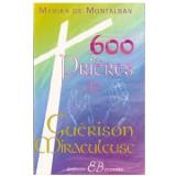600 Prières de Guérisson Miraculeuses