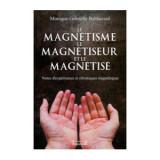 Le magnétisme,le magnétiseur et le magnétisé
