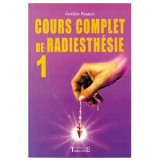 Cours complet de radiesthésie tome 1